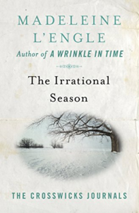 The Irrational Season by Madeleine L'Engle (Crosswicks Journal #3)