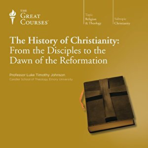 The History of Christianity: From the Disciples to the Dawn of the Reformation by Luke Timothy Johnson