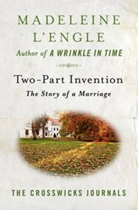 Two Part Invention: The Story of a Marriage by Madeleine L'Engle (Crosswick Journal #4)