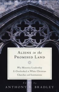 Aliens in the Promised Land: Why Minority Leadership is Overlooked in White Churches and Institutions