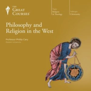 Philosophy and Religion in the West by Phillip Cary