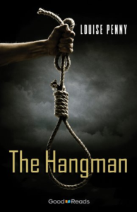The Hangman by Louise Penny (Chief Inspector Gamache #6.5)