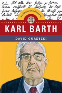 An Explorer's Guide to Karl Barth by David Guretzki