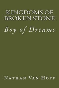 Boy of Dreams by Nathan Van Hoff (Kingdoms of Broken Stone #1)