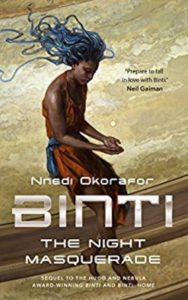 The Night Masquerade by Nnedi Okorafor (Binti #3)