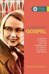 A Subversive Gospel: Flannery O'Connor and the Reimagining of Beauty, Goodness and Truth by Michael Bruner