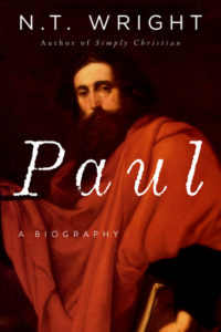 Paul: A biography by NT Wright