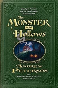Monster in the Hollows by Andrew Peterson