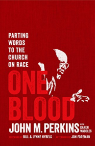 One Blood: Parting Words to the Church on Race by John Perkins