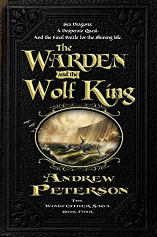 Warden and the Wolf King by Andrew Peterson