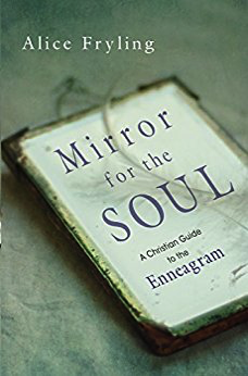Mirror for the Soul: A Christian Guide to the Enneagram by Alice Fryling