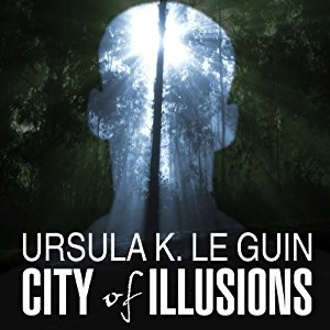 City of Illusions by Ursula Le Guin