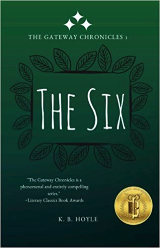 The Six by KB Hoyle (Gateway Chronicles #1)