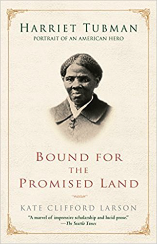 Bound for the Promised Land: Harriet Tubman: Portrait of an American Hero by Kate Clifford Larson
