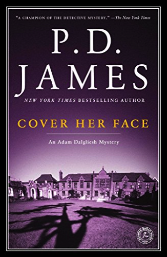Cover Her Face by PD James (Adam Dalgliesh Mysteries #1)