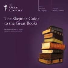 The Skeptic's Guide to the Great Books by Grant Voth (Great Courses)