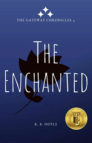 The Enchanted by KB Hoyle (Gateway Chronicle #4)