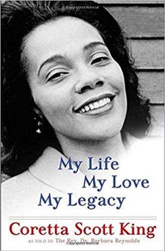 My Life, My Love, My Legacy by Coretta Scott King with Barbara Reynolds