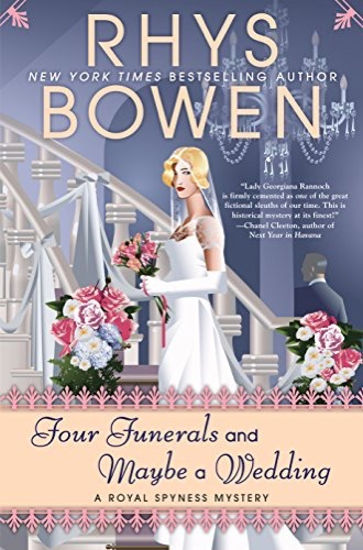Four Funerals and Maybe a Wedding by Rhys Bowen (A Royal Spyness Mystery #14)