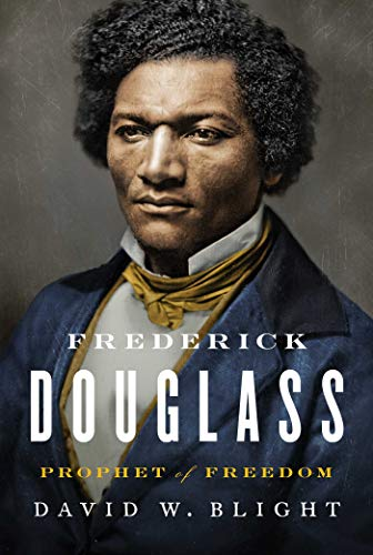 Frederick Douglass: Prophet of Freedom by David Blight