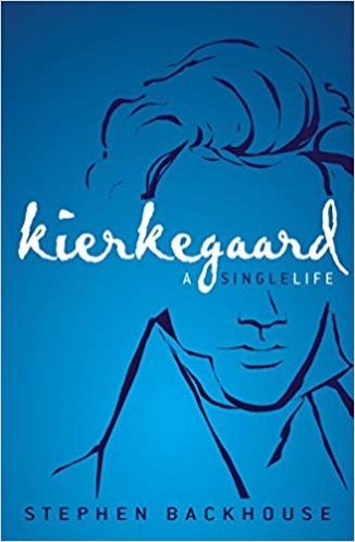 Kierkegaard: A Single Life by Stephen Backhouse
