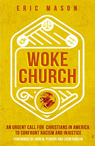 Woke Church: An Urgent Call for Christians in America to Confront Racism and Injustice by Eric Mason