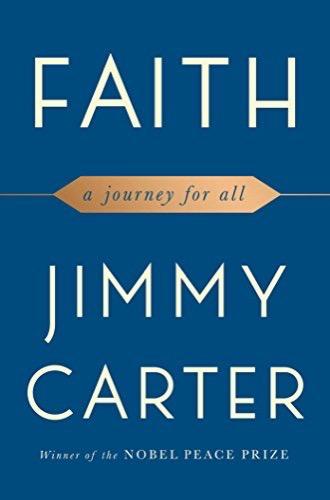 Faith: A Journey for All by Jimmy Carter