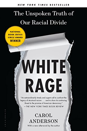 White Rage: The Unspoken Truth of Our Racial Divide by Carol Andrson
