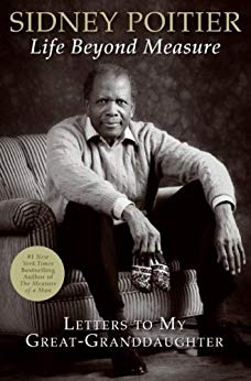 Life Beyond Measure: Letters to My Great-Granddaughter by [Poitier, Sidney]