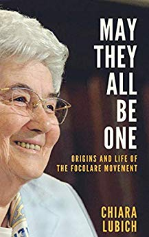 May They All Be One: Origins and Life of the Focolare Movement by [Lubich, Chiara]