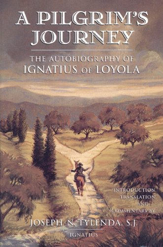 A Pilgrims Journey: The Autobiography of St.Ignatius of Loyola by [Tylenda, Fr. Joseph N.]