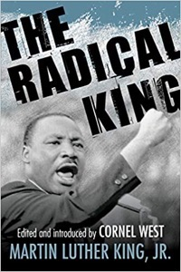 The Radical King edited by Cornel West