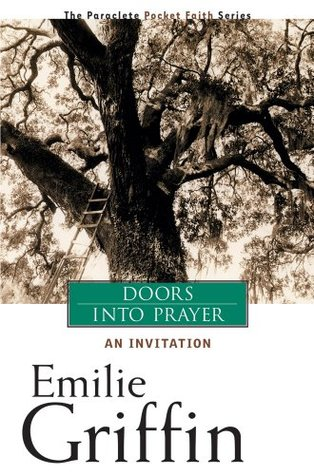 Doors Into Prayer: An Invitation by Emilie Griffin