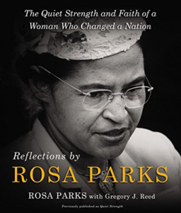 Reflections by Rosa Parks: The Quiet Strength and Faith of a Woman Who Changed a Nation book cover