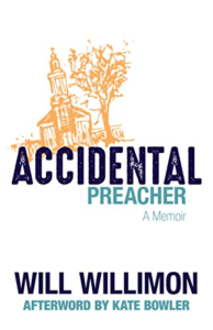 Accidental Preacher: A Memoir by Will Willimon