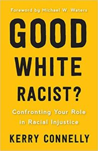 Good White Racist? Confronting Your Role in Racial Injustice