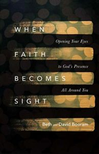 When Faith Becomes Sight: Opening Your Eyes to God's Presence All Around You
