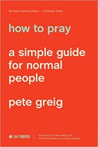 How to Pray: A Simple Guide for Normal People by Pete Greig Book Image