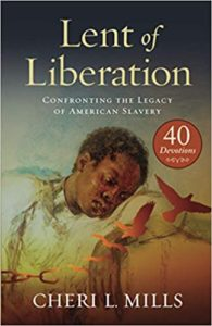 Lent of Liberation: Confronting the Legacy of American Slavery
