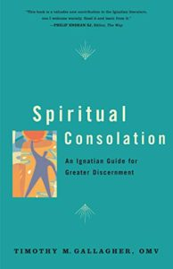 Spiritual Consolation: An Ignatian Guide for Greater Discernment cover image