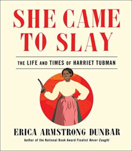 She Came to Slay: The Life and Times of Harriet Tubman book cover image