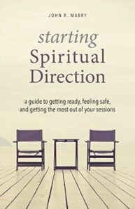 Starting Spiritual Direction: A Guide to Getting Ready, Feeling Safe, and Getting the Most Out of Your Sessions cover image